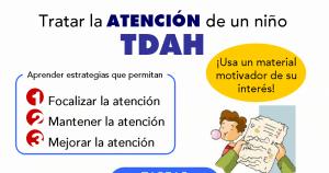 ¿Cómo tratar la atención de un niño TDAH?