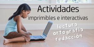 Actividades de lectura, ortografía y redacción (Online y para imprimir)