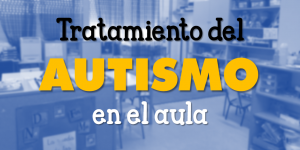 Tratamiento del autismo en el aula