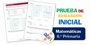 Evaluación Inicial 6.º de Primaria – MATEMÁTICAS ABN